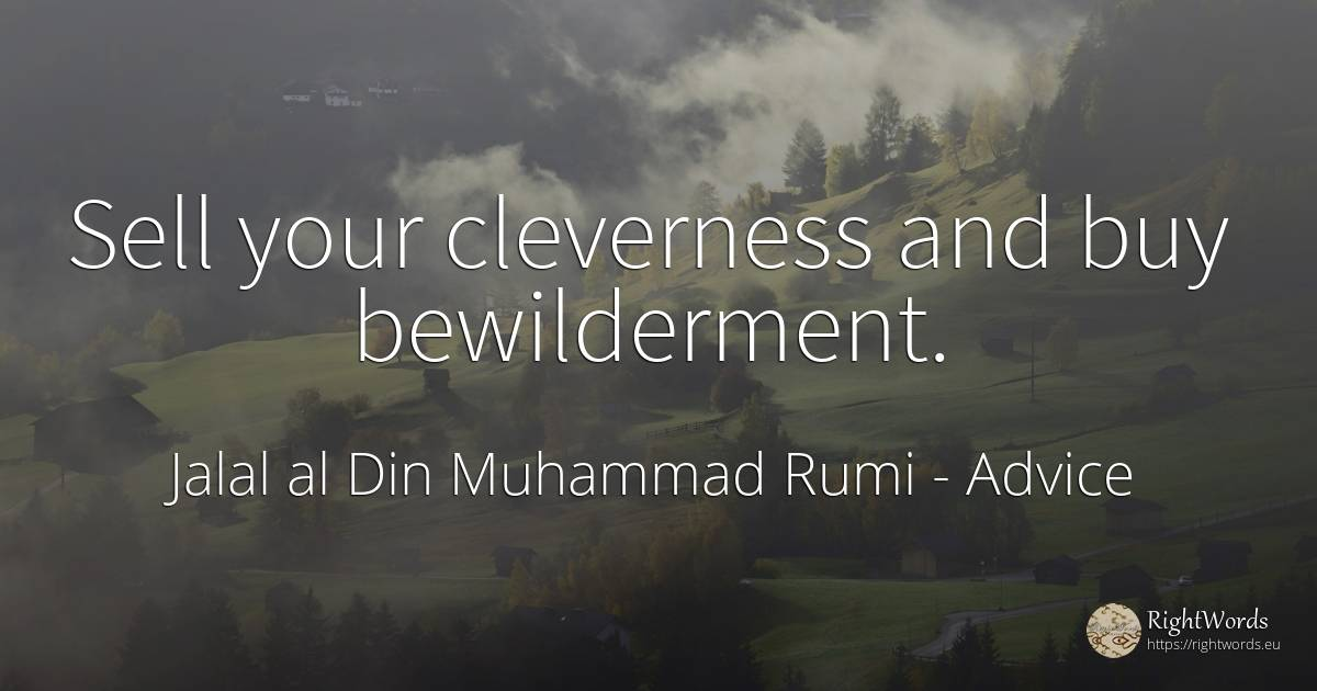 Sell Your Cleverness And Buy Bewilderment Quote By Jalal