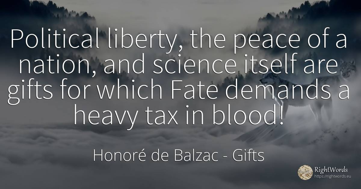 Political liberty, the peace of a nation, and science... - Honoré de Balzac, quote about gifts, destiny, blood, liberty, science, nation, peace