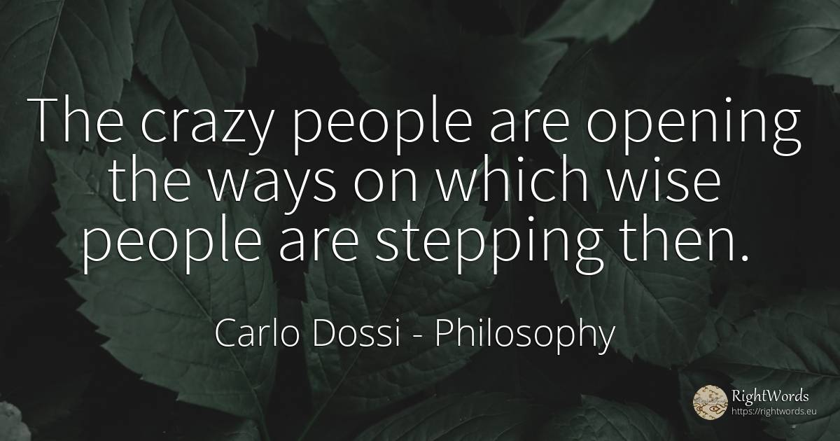 The Crazy People Are Opening The Ways On Which Wise Quote By